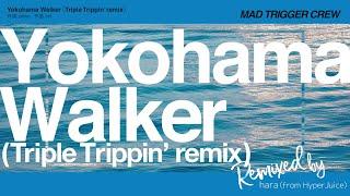 ヒプノシスマイクMAD TRIGGER CREW「Yokohama Walker(Triple Trippin' remix)」