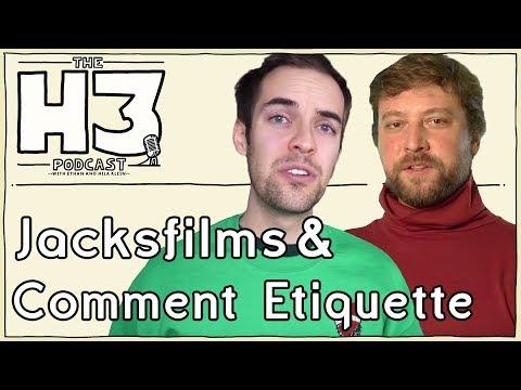 H3 Podcast #98 - Jacksfilms & Erik of Comment Etiquette