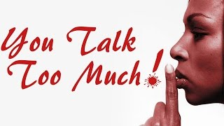 You Talk Too Much: Motivation