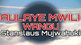 AULAYE MWILI WANGU ~Stan Mwajuki (Tumshangilie Bwana Songs)