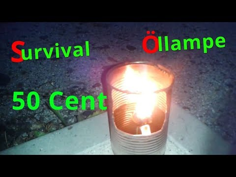 HOW TO: Survival Öllampe Selber Bauen für 50 Cent - AuTark -