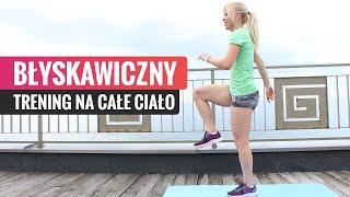 Błyskawiczny trening na całe ciało | Codziennie Fit