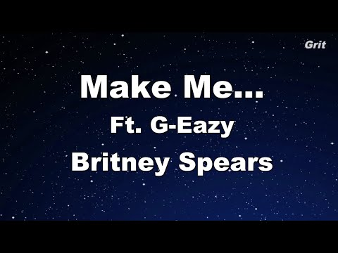 Make Me... - Britney Spears ft. G-Eazy Karaoke 【With Guide Melody】 Instrumental