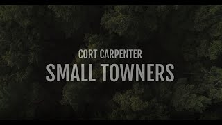Cort Carpenter Small Towners