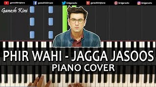 Phir Wahi Song Jagga Jasoos |Arijit Singh, Ranbir Kapoor| Piano Cover Instrumental By Ganesh Kini