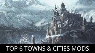 Skyrim - Top 6 Best Towns and Cities Mods (PC, XBOX)