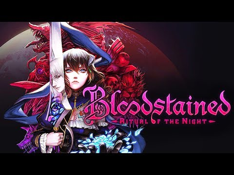 Bloodstained: Ritual of the Night - Blood, Sweat and Tears