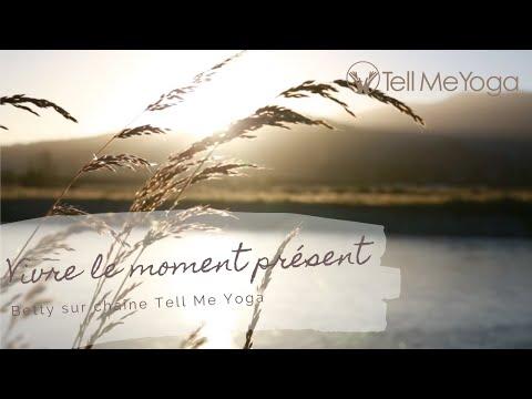 TellMeYoga - Meditation relaxation - Vivre le moment présent