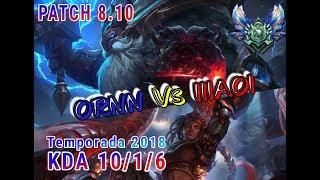 Challenger ORNN Vs ILLAOI | KDA 10/1/6 PATCH 8.10 | League Of Legends Season 8