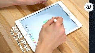 Top 5 Problems with Apple's 2018 iPad - dooclip.me