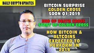 Bitcoin Big Surprise Ahead. Soon BTC bottom test & Golden Cross Expected - Crypto in 2019