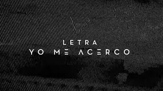 Yo Me Acerco | Official Lyric Video