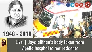 Live Jayalalithaas Body Taken From Apollo Hospital To Her Residence Poes Garden