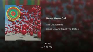The Cranberries Never Grow Old Traducida Al Español