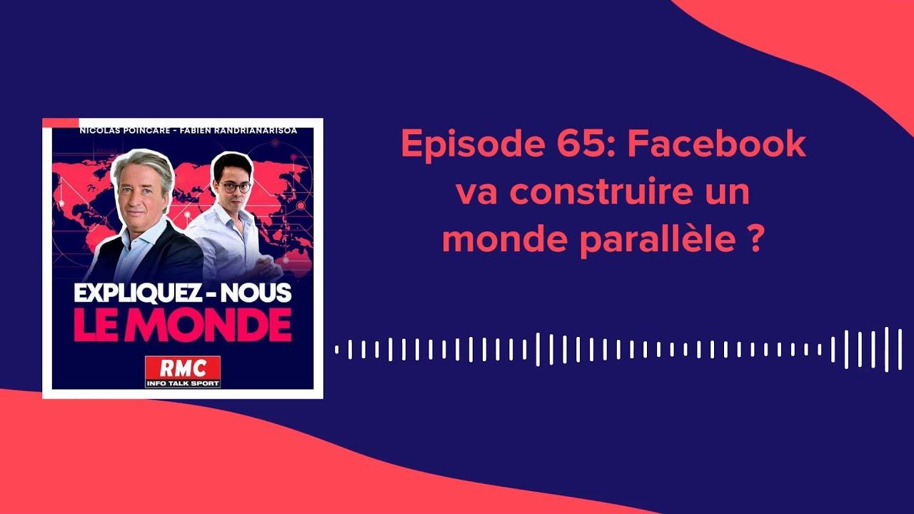 Expliquez-nous le monde - Episode 65 : Comment Facebook va construire un monde parallèle ?