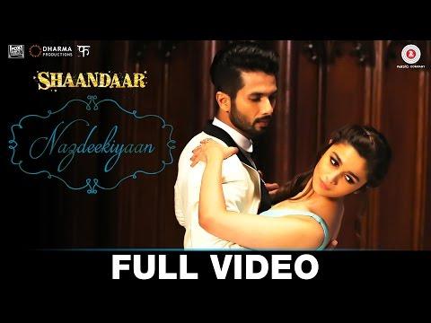 Nazdeekiyaan - Full Video | Shaandaar | Shahid Kapoor, Alia Bhatt & Pankaj Kapur