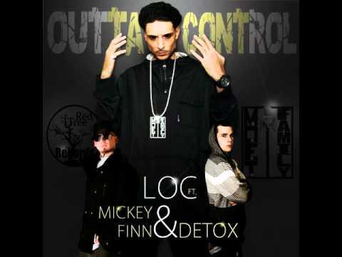 LOC - Outta Control Ft. Detox & Mickey Finn