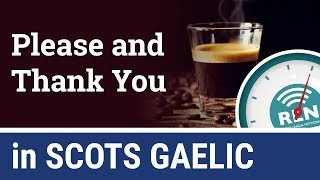 How to say Please and Thank You in Scots Gaelic - One Minute Gaelic Lesson 2