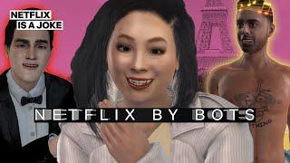 Netflix Forced A Bot To Make A Romantic Comedy | Netflix By Bots