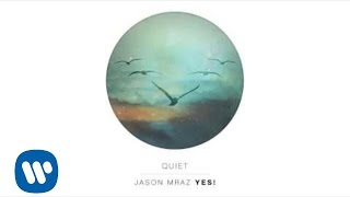 Jason Mraz - Quiet (Audio)
