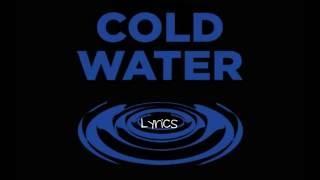 Cold Water - Major Lazer ft. Justin Bieber & MØ(Lyrics Video)