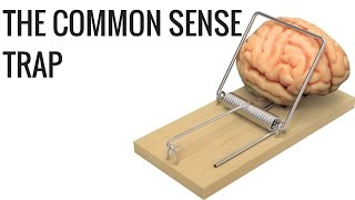 The Common Sense Trap How to Avoid it - Hustlersmindset