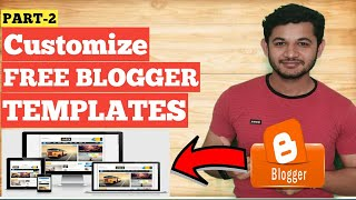 How To  Customize Blogger Template For FREE Download Step By Step - Blogger Series Part 2