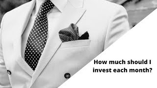 How much should I invest each month?