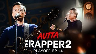 AUTTA | PLAYOFF | THE RAPPER 2