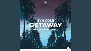 Getaway (GOLD RVSH Remix Extended)