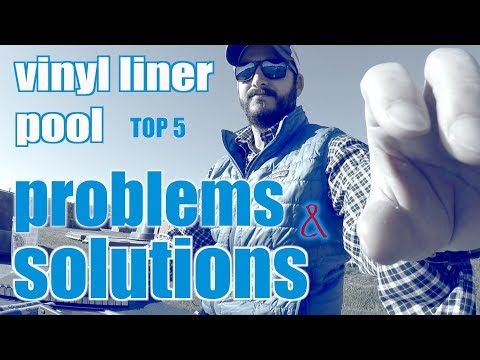Top 5 Vinyl Liner Pool Problems & Solutions