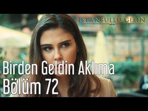 Istanbullu Gelin 72 Bölüm Tuna Kiremitçi Sena şener Birden