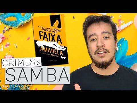 FAIXA AMARELA, investigação criminal em ritmo de samba | #MLV2020