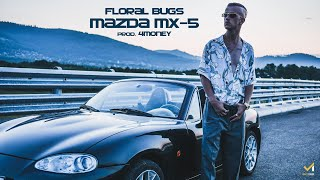 FLORAL BUGS - MAZDA MX-5 (PROD. 4MONEY)