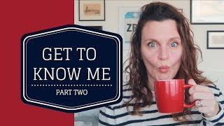 Q&A GET TO KNOW ME | PART TWO | EILEEN VINCETT
