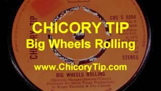 CHICORY TIP - BIG WHEELS ROLLING (AUDIO)