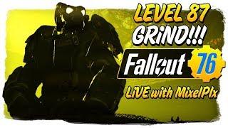 Level 87 Grind CONTINUES /w MixelPlx - 10k Milestone!!  - Fallout 76 LIVE🔴