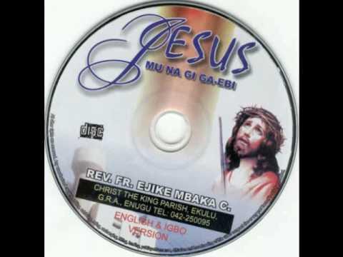 Rev. Fr. Ejike Mbaka C. - Jesus Mu Na Gi Ga-Ebi #2-6