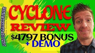 Cyclone Review, Demo & $4797 Bonus, Cyclone Review
