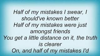 Gary Allan - Half Of My Mistakes Lyrics