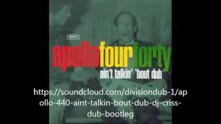 "Apollo 440-Ain´t Talkin´`Bout Dub (Dj Criss Dub Bootleg) 12"" version in description"