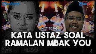 Ramalan Mbak You soal Kejadian di 2021 Hebohkan Publik, Ini Penjelasan Kata Ustaz Menurut Islam