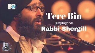 Tere Bin (Unplugged+Lyrics) By Rabbi Shergill At MTV