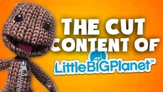 The Cut Content Of: LittleBigPlanet - TCCO Feat. GlitchMaster7