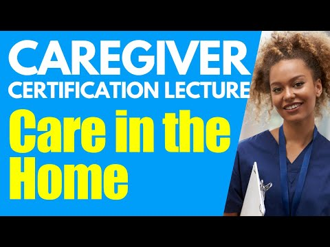 Home Caregiver Certification: Care in the Home | Homecare Aide Training | Caregiver Training