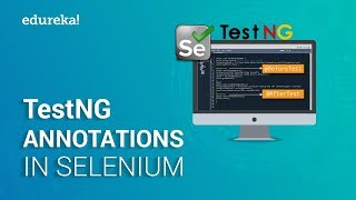 TestNG Annotations in Selenium | Selenium Tutorial For Beginners | Selenium Training | Edureka