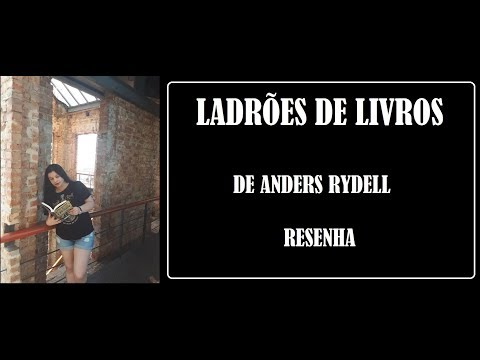 LADRÕES DE LIVROS I RESENHA I ANDERS RYDELL