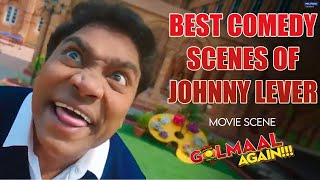 Best Comedy Scenes of Johnny Lever   Movie scene   Golmaal Again   Johnny Lever
