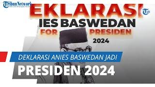 Deklarasi Anies Baswedan Jadi Presiden 2024 Mendatang oleh ANIES, Dilakukan secara Diam-diam