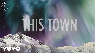 Kygo - This Town ft. Sasha Sloan (Official Lyric Video